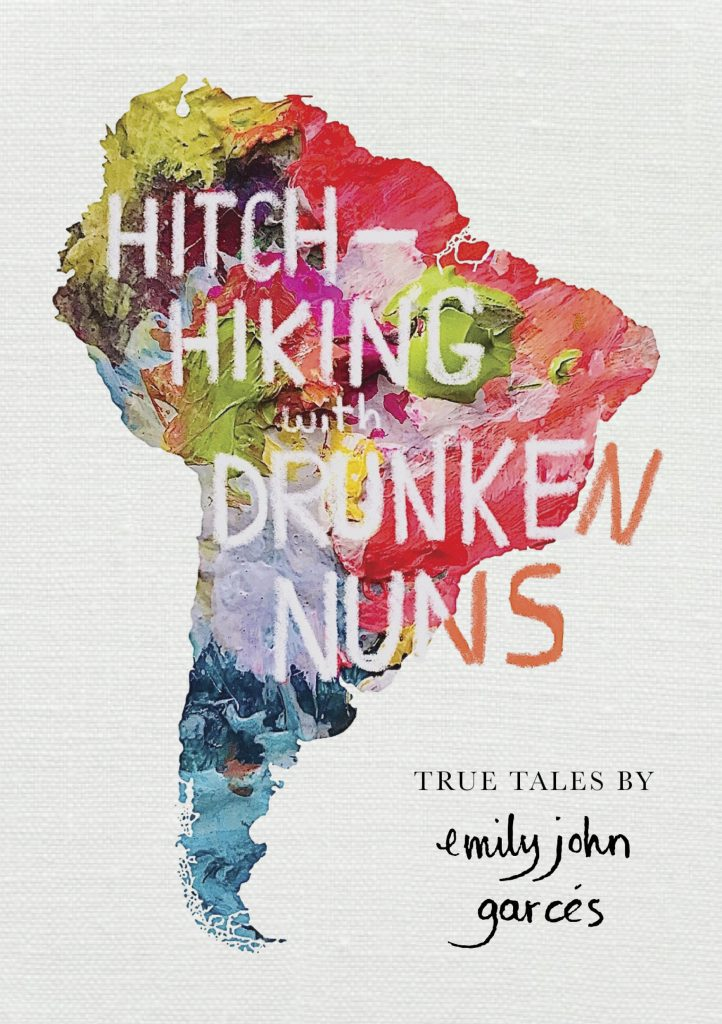 hitchhiking with drunken nuns by emily garces